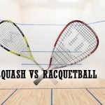 Difference between Squash and Racquetball